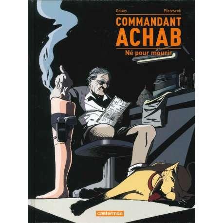 Commandant Achab - Tome 1 - Né pour mourir