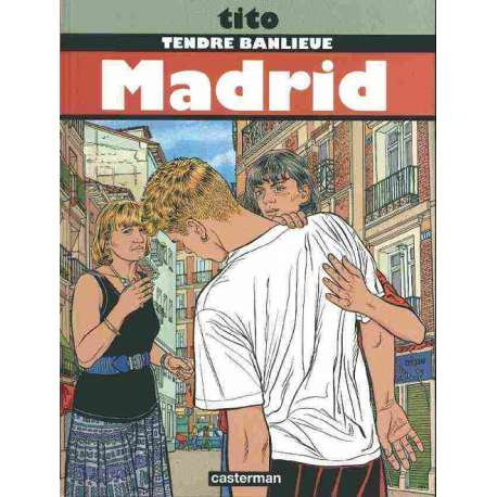 Tendre banlieue - Tome 9 - Madrid