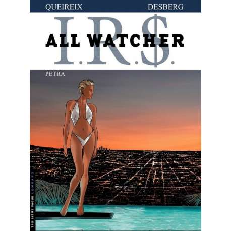 I.R.$. - All Watcher - Tome 3 - Petra