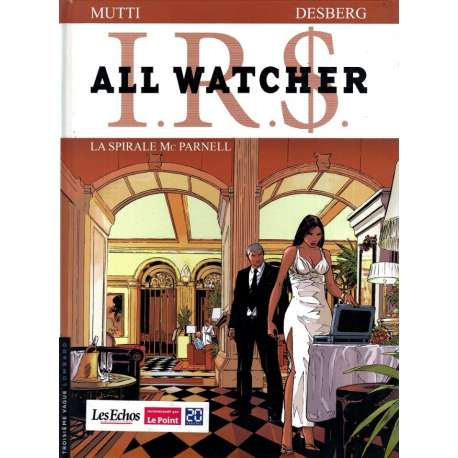 I.R.$. - All Watcher - Tome 4 - La Spirale Mc Parnell