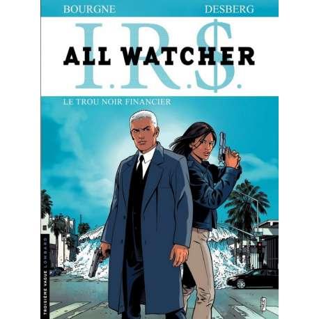 I.R.$. - All Watcher - Tome 7 - Le trou noir financier