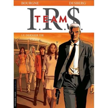 I.R.$. Team - Tome 4 - Le Dernier Tir