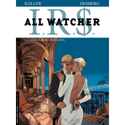 I.R.$. - All Watcher - Tome 2 - La nébuleuse Roxana
