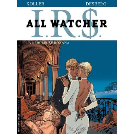 I.R.$. - All Watcher - Tome 2 - La nébuleuse Roxana