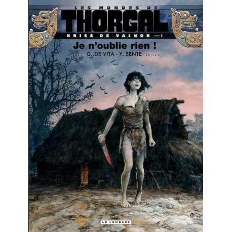 Thorgal (Les mondes de) - Kriss de Valnor - Tome 1 - Je n'oublie rien !