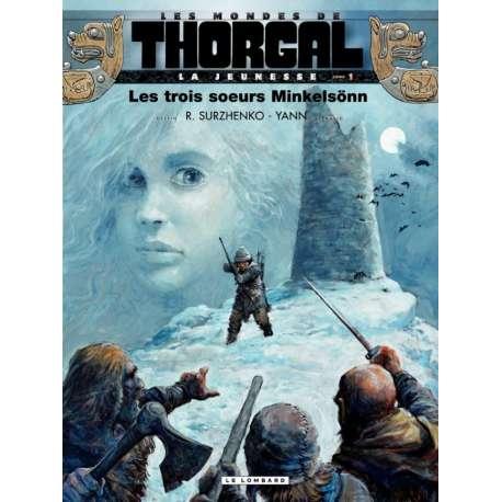 Thorgal (Les mondes de) - La Jeunesse de Thorgal - Tome 1 - Les trois sœurs Minkelsönn