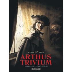 Arthus Trivium - Tome 1 - Les Anges de Nostradamus