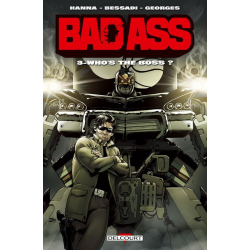 Bad Ass - Tome 3 - Who's the boss ?