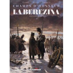 Champs d'honneur - Tome 3 - La Bérézina - Novembre 1812