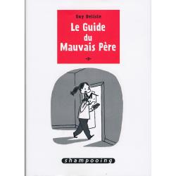 Guide du Mauvais Père (Le) - Tome 3 - Le Guide du Mauvais Père 3