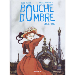 Bouche d'Ombre - Tome 2 - Lucie 1900
