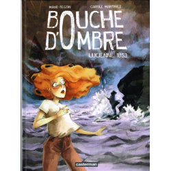 Bouche d'Ombre - Tome 3 - Lucienne 1853