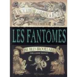 Encyclopédie curieuse et bizarre par Billy Brouillard (L') - Tome 1 - Les fantômes