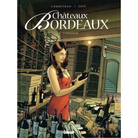 Châteaux Bordeaux - Tome 3 - L'Amateur