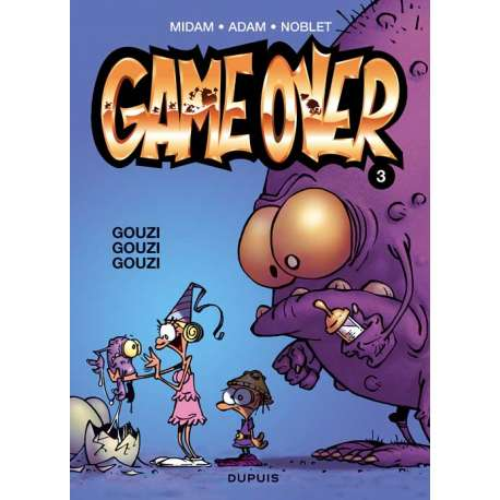 Game over - Tome 3 - Gouzi Gouzi Gouzi