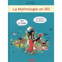 Mythologie en BD (La) - Tome 3 - Isis et Osiris, les enfants du désordre