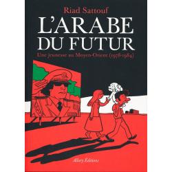 Arabe du futur (L') - Tome 1 - Une jeunesse au Moyen-Orient (1978-1984)