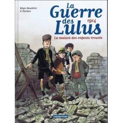 Guerre des Lulus (La) - Tome 1 - 1914 - La maison des enfants trouvés