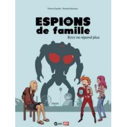 Espions de Famille - Tome 2 - B707 ne répond plus