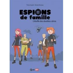 Espions de Famille - Tome 4 - L'étoffe des doubles-zéros