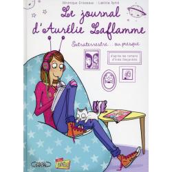 Journal d'Aurélie Laflamme (Le) - Tome 1 - Extraterrestre... ou presque