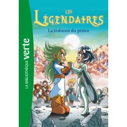Les Légendaires - Tome 05 - La trahison du prince