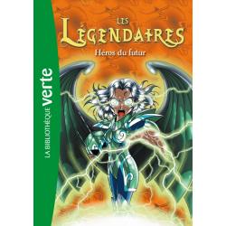 Les Légendaires - Tome 06 - Héros du futur