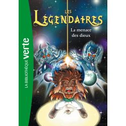 Les Légendaires - Tome 07 - La menace des dieux