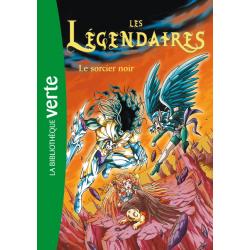 Les Légendaires - Tome 04 - Le sorcier noir