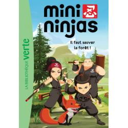 Mini-Ninjas - Tome 01 - Il faut sauver la forêt !