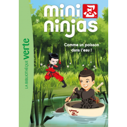 Mini-Ninjas - Tome 02 - Comme un poisson dans l'eau !