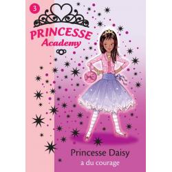 Princesse Academy - Tome 03 - Princesse Daisy a du courage