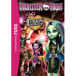 Monster High - Tome 06 - Fusion monstrueuse