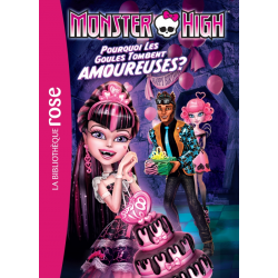 Monster High - Tome 03 - Pourquoi les goules tombent amoureuses ?