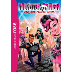 Monster High - Tome 04 - Frisson, caméra, action !