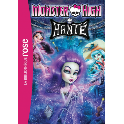 Monster High - Tome 05 - Hanté