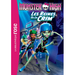 Monster High - Tome 07 - Les reines de la CRIM'