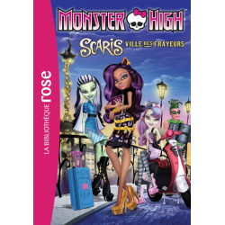 Monster High - Tome 09 - Scaris, ville des frayeurs