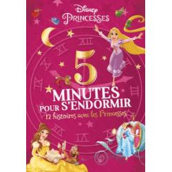 5 minutes pour s'endormir - 12 histoires avec les Princesses