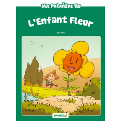 Ma première BD - L'enfant fleur