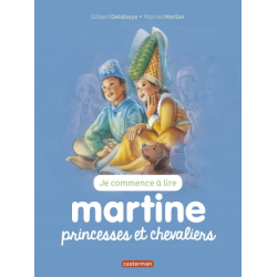 Martine : Je commence à lire - Princesses et chevaliers