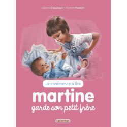 Martine : Je commence à lire - Martine garde son petit frère