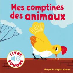Mes comptines des animaux - 6 images à regarder, 6 comptines à écouter
