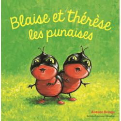 Blaise et Thérèse les punaises