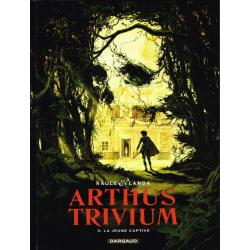 Arthus Trivium - Tome 3 - La jeune captive