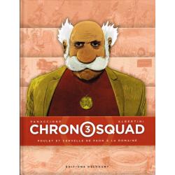 Chronosquad - Tome 3 - Poulet et cervelle de paon à la romaine