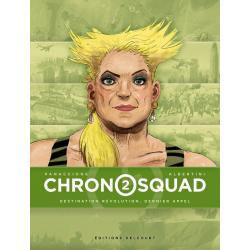 Chronosquad - Tome 2 - Destination révolution, dernier appel