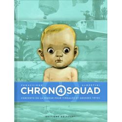 Chronosquad - Tome 4 - Concerto en la mineur pour timbales et grosses têtes