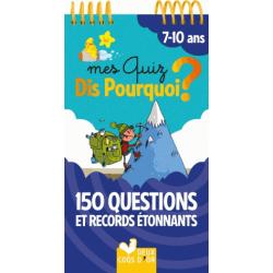 Mes quiz Dis Pourquoi ? - 150 questions et records étonnants. 7-10 ans