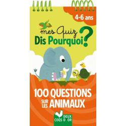 Mes quiz Dis Pourquoi ? - 100 questions sur les animaux. 4-6 ans
